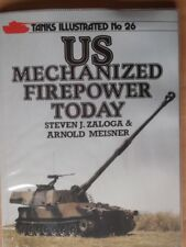 TANKS ILLUSTRATED 26. US MECHANISED FIREPOWER TODAY