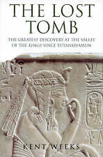 The Lost Tomb: The Most Extraordinary Archaeological Discovery of Our Time - The Burial Site of the Sons of Rameses II by Kent R. Weeks (Hardback, 1998)
