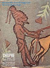 ARCHEOLOGIE VIVANTE - CHYPRE A L'AUBE DE SON HISTOIRE - 1969