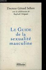 Le guide de la sexualité masculine - Dr. Gérard Sellem