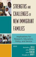 Strengths and Challenges of New Immigrant Families : Implications for Research,