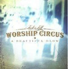 Rock`n Roll Worship Circus-A Beautiful Glow (*NEU*)
