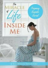 The Miracle of Life Inside Me Pregnancy Keepsake Journal by Notebooks New,,