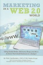 Marketing in a Web 2.0 World Using Social Media, Webinars, Blogs, and -ExLibrary