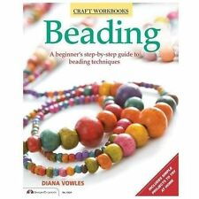 Beading : A Beginner's Step-by-Step Guide to Beading Techniques by Diana Vowles