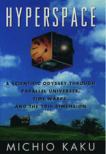 USED (VG) Hyperspace: A Scientific Odyssey through Parallel Universes, Time Warp