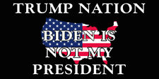 Trump Nation Biden Is Not My President Usa Flag Black Vinyl Decal Bumper Sticker