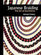 Japanese Braiding: The Art of Kumihimo, Very Good Condition Book, Jacqui Carey,