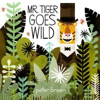 Mr Tiger Goes Wild by Peter Brown, NEW Paperback