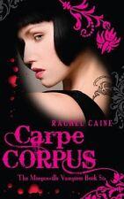 Carpe Corpus: The Morganville Vampires Book Six,Rachel Caine