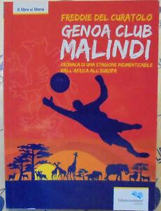 GENOA CLUB MALINDI - FREDDIE DEL CURATOLO - LIBERO di SCRIVERE EDIZIONI