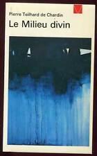 PIERRE TEILHARD DE CHARDIN: LE MILIEU DIVIN. LIVRE DE VIE. 1969.