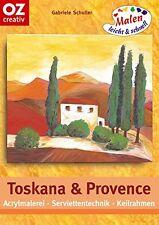 Toskana & Provence ** Acrylmalerei, Serviettentechnik, Keilrahmen ** OZ Verlag