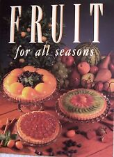 FRUIT FOR ALL SEASONS - COOKBOOK WITH BOTH ENGLISH AND METRIC MEASURES