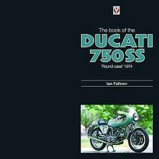 The Book of the Ducati 750SS Round Case 1974 by Ian Falloon (Hardback, 2010)