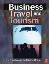 Business Travel and Tourism by Swarbrooke, John, Horner, Susan