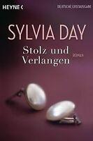 Stolz und Verlangen: Roman von Day, Sylvia | Buch | Zustand gut