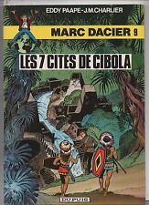 PAAPE. Marc Dacier 9. Les 7 cités de Cibola. DUPUIS 1981. EO. NEUF