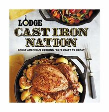 Lodge Cast Iron Nation: Great American Cooking from Coast to Co... Free Shipping