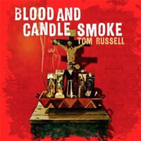 Tom Russell - Blood And Candle Smoke [CD]
