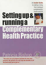 Setting up & Running a Complementary Health Practice: An Insider Guide to runnin