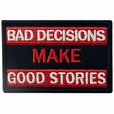 Bad Decisions Make Good Stories Tactical Embroidered Morale Hook Patch Red Dark