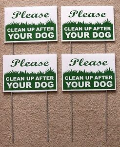 """4 PLEASE CLEAN UP AFTER YOUR DOG  6""""X9"""" Plastic Coroplast Signs w/ Stakes  g/w"""