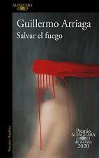 Salvar el fuego - Guillermo Arriaga                      No es un libro en PÂPEL