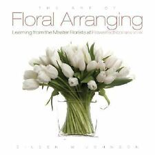 Art of Floral Arranging, The : Learning from the Master Florists at Flower Schoo