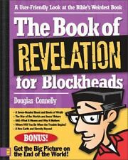 The Book of Revelation for Blockheads: A User-Friendly Look at the Bible's Weird
