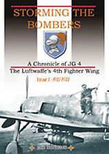 STORMING THE BOMBERS A CHRONICLE OF JG 4  VOL 1 1942-44