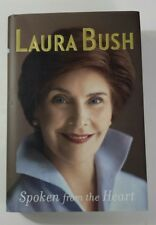 2010 Spoken From the Heart by Laura Bush Hardcover Book Dust Jacket First Lady