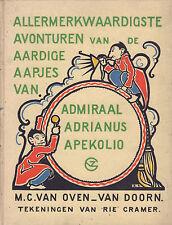 ALLERMERKWAARDIGSTE AVONTUREN AAPJES VAN ADMIRAAL ADRIANUS APEKOLIO - Rie Cramer