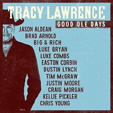 TRACY LAWRENCE - GOOD OLE DAYS   CD NEW!