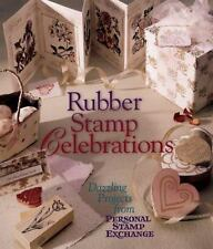 NEW - Rubber Stamp Celebrations: Dazzling Projects from Personal Stamp Exchange