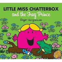 Little Miss Chatterbox and the Frog Prince (Mr Men & Little Miss Magic) by Hargr