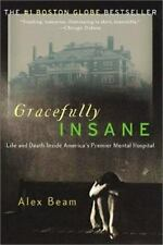 Gracefully Insane: The Rise and Fall of America's Premier Mental Hospital: By...