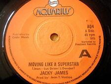 """JACKY JAMES - MOVING LIKE A SUPERSTAR  7"""" VINYL"""