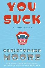 You Suck: A Love Story by Moore, Christopher