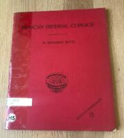Mexican Imperial Coinage by Benjamin Betts - 1968 Reprint