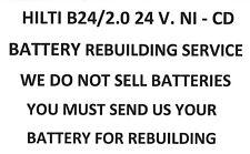 HILTI B24/2.0 24 V. NiCd BATTERY PACK REBUILDING SERVICE - UPGRADED TO 2200 MAH