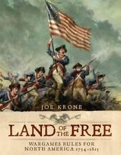 Land of the Free: Wargames Rules for North America 1754-1815 by Joe Krone...