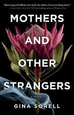 NEW - Mothers and Other Strangers by Sorell, Gina