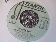 Cargo feat Dave Collins 45 Tender Touch Atlantic Promo Modern Funk Boogie VG++