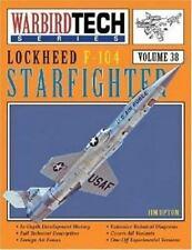 Lockheed F-104 Starfighter - Warbird Tech Vol. 38, Jim Upton, New Book