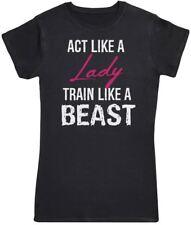 Act Like A Lady Train Like A Beast - Womens T-Shirt