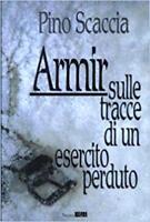 WWII Russia - Scaccia - Armir sulle tracce di un esercito perduto - ed. 1992 ERI