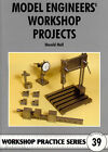 MODEL ENGINEER'S WORKSHOP PROJECTS Workshop Practice Engineering Manual NEW