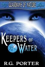 Keepers of Water : Guardian's of Nature by R. Porter (2012, Paperback)