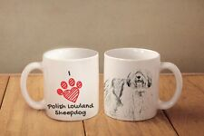 "Polish Lowland Sheepdog- ceramic cup, mug ""I love"", Ca"